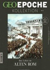 GEO Epoche KOLLEKTION / GEO Epoche Kollektion 03/2016 - Das Leben im alten Rom