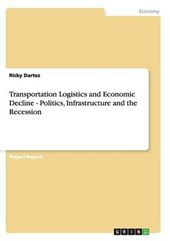 Transportation Logistics and Economic Decline - Politics, In