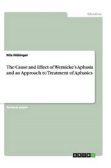 Cause and Effect of Wernicke's Aphasia and an Approach to Tr | Nils Hubinger |