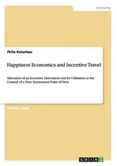 Happiness Economics and Incentive Travel