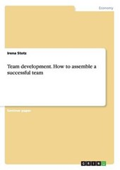 Team development. How to assemble a successful team