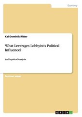 What Leverages Lobbyist's Political Influence?