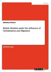 British Muslims under the Influence of Globalization and Migration | Matthias Dickert |