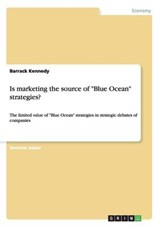 "Is marketing the source of ""Blue Ocean"" strategies? 