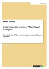 "Is marketing the source of ""Blue Ocean"" strategies?"