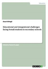 Educational and integrational challenges facing Somali students in secondary schools | Daud Gilingil |