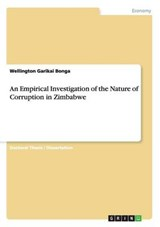 An Empirical Investigation of the Nature of Corruption in Zimbabwe | Wellington Garikai Bonga |