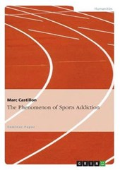 The Phenomenon of Sports Addiction | Marc Castillon |