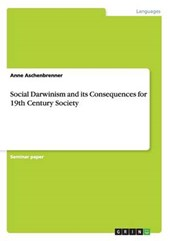 Social Darwinism and its Consequences for 19th Century Society