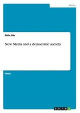 New Media and a democratic society | Felix Ale |