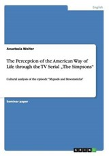 "The Perception of the American Way of Life through the TV Serial ""The Simpsons"" 