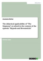 "The didactical applicability of ""The Simpsons"" at school in the context of the episode ""Mypods and Broomsticks"""