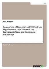 Comparison of European and US Food Law Regulations in the Context of the Transatlantic Trade and Investment Partnership