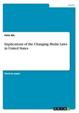 Implications of the Changing Media Laws in United States | Felix Ale |