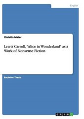 "Lewis Carroll, ""Alice in Wonderland"" as a Work of Nonsense Fiction"