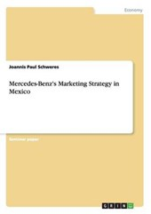 Mercedes-Benz's Marketing Strategy in Mexico | Joannis Paul Schweres |