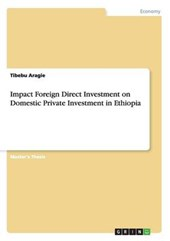 Impact Foreign Direct Investment on Domestic Private Investment in Ethiopia