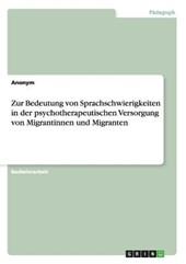 Zur Bedeutung von Sprachschwierigkeiten in der psychotherapeutischen Versorgung von Migrantinnen und Migranten
