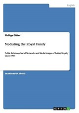 Mediating the Royal Family | Philipp Ditter |