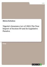 Nigeria's Insurance Act of 2003. The True Import of Section 69 and its Legislative Paradox | Obinna Ilechukwu |