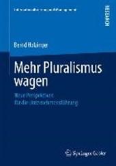 Mehr Pluralismus wagen