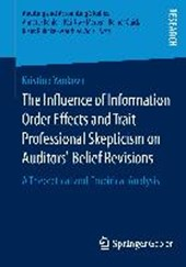 The Influence of Information Order Effects and Trait Professional Skepticism on Auditors' Belief Revisions | Kristina Yankova |