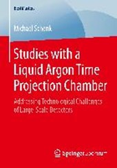 Studies with a Liquid Argon Time Projection Chamber | Michael Schenk |