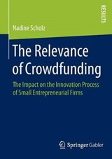 The Relevance of Crowdfunding | Nadine Scholz |