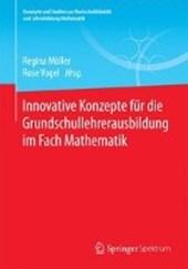 Innovative Konzepte für die Grundschullehrerausbildung im Fach Mathematik