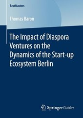 The Impact of Diaspora Ventures on the Dynamics of the Start-up Ecosystem Berlin