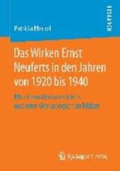 Das Wirken Ernst Neuferts in den Jahren von 1920 bis
