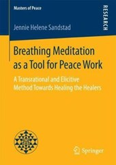Breathing Meditation as a Tool for Peace Work | Jennie Helene Sandstad |