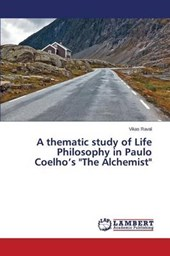 "A thematic study of Life Philosophy in Paulo Coelho's ""The Alchemist"""