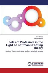 Roles of Professors in the Light of Goffman's Footing Theory | Zeinab Azizi |