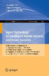 Agent Technology for Intelligent Mobile Services and Smart Societies | auteur onbekend |