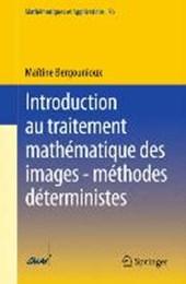 Introduction au traitement mathématique des images - méthodes déterministes