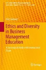 Ethics and Diversity in Business Management Education | Mary Godwyn |