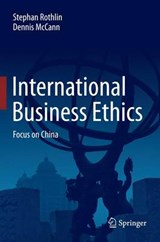 International Business Ethics | Rothlin, Stephan ; McCann, Dennis |