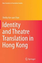 Identity and Theatre Translation in Hong Kong | Shelby Kar Chan |
