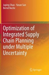 Optimization of Integrated Supply Chain Planning Under Multiple Uncertainty | Shao, Juping ; Sun, Yanan ; Noche, Bernd |