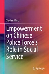 Empowerment on Chinese Police Force's Role in Social Service