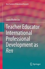 Teacher Educator International Professional Development As Ren | Laura Blythe Liu |