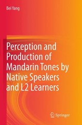 Perception and Production of Mandarin Tones by Native Speakers and L2 Learners | Bei Yang |