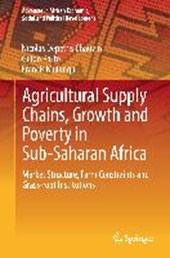 Agricultural Supply Chains, Growth and Poverty in Sub-Saharan Africa | Nicolas Depetris Chauvin |
