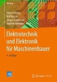 Elektrotechnik und Elektronik fur Maschinenbauer | Ekbert Hering ; Rolf Martin ; Jurgen Gutekunst ; Joachim Kempkes |