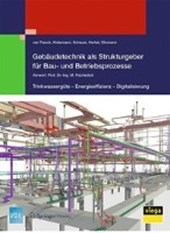 Gebaudetechnik als Strukturgeber fur Bau- und Betriebsprozesse
