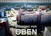 Erlangen von oben (Tischkalender 2017 DIN A5 quer)