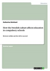 How the Swedish culture affects education in compulsory schools | Katharina Reinhard |