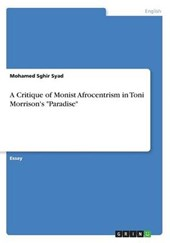"A Critique of Monist Afrocentrism in Toni Morrison's ""Paradise"" 