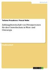 Zahlungsbereitschaft von Privatpersonen für den Umweltschutz in West- und Osteuropa